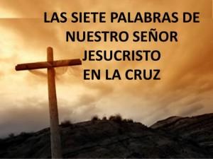 las-siete-palabras-de-nuestro-seor-jesucristo-1-638[1]